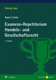 Walter Bayer: Examens-Repetitorium Handels- und Gesellschaftsrecht, Buch