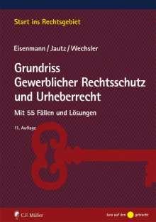 Hartmut Eisenmann: Grundriss Gewerblicher Rechtsschutz und Urheberrecht, Buch