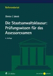 Lasse Dinter: Die Staatsanwaltsklausur: Prüfungswissen für das Assessorexamen, Buch