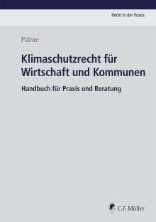 Christoph Palme: Klimaschutzrecht für Wirtschaft und Kommunen, Buch