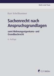 Kurt Schellhammer: Sachenrecht nach Anspruchsgrundlagen, Buch