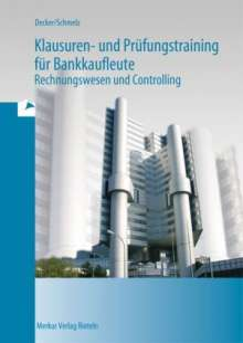 Peter Decker: Klausuren- und Prüfungstraining für Bankkaufleute, Buch