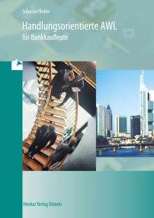 Dietmar Schuster: Handlungsorientierte AWL für Bankkaufleute, Buch