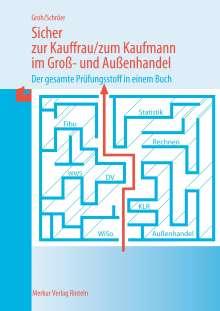 Gisbert Groh: Sicher zur Kauffrau /zum Kaufmann im Gross- und Aussenhandel, Buch