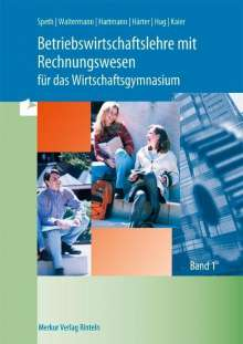 Hermann Speth: Betriebswirtschaftslehre mit Rechnungswesen für das Wirtschaftsgymnasium 1, Buch