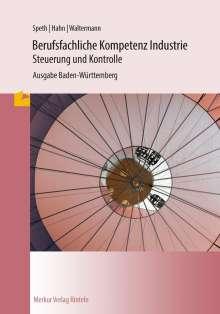 Hermann Speth: Berufsfachliche Kompetenz Industrie - Steuerung und Kontrolle. Baden-Württemberg, Buch