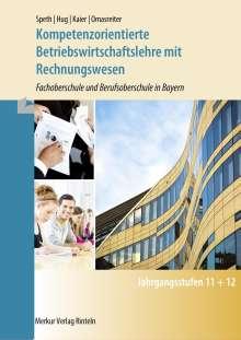 Hermann Speth: Kompetenzorientierte Betriebswirtschaftslehre mit Rechnungswesen. Bayern, Buch