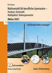 Roland Ott: Mathematik für berufliches Gymnasien - Abitur 2021 Baden-Württemberg, Buch