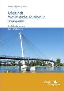 Kurt Bohner: Mathematisches Grundgerüst - Ein Mathematikbuch für die Eingangsklasse. Arbeitsheft inklusive Lösungen, Buch