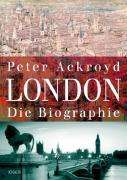 Peter Ackroyd: London - Die Biographie, Buch