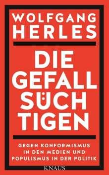 Wolfgang Herles: Die Gefallsüchtigen, Buch