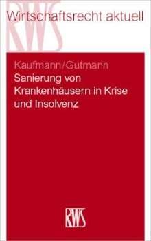 Christian Kaufmann: Sanierung von Krankenhäusern in der Insolvenz, Buch