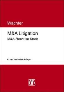 Gerhard H. Wächter: M&A Litigation, Buch