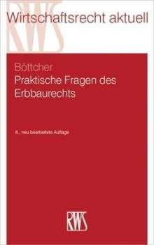 Roland Böttcher: Praktische Fragen des Erbbaurechts, Buch