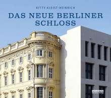 Kitty Kleist-Heinrich: Das neue Berliner Schloss, Buch