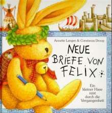 Annette Langen: Neue Briefe von Felix. Ein kleiner Hase reist durch die Vergangenheit, Buch