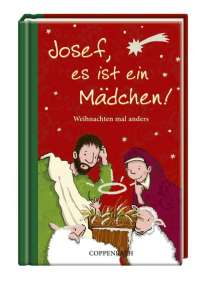 Josef, es ist ein Mädchen! Weihnachten mal anders, Buch