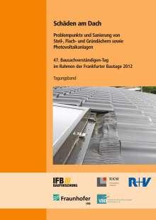 Stefan Horschler: Schäden am Dach. Problempunkte und Sanierung von Steil-, Flach- und Gründächern sowie Photovoltaikanlagen., Buch
