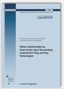 Dirk Timmermann: Offene Schnittstellen im Smart Home unter Verwendung semantischer Plug and Play Technologien. Abschlussbericht., Buch