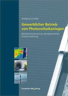 Wolfgang Schröder: Gewerblicher Betrieb von Photovoltaikanlagen, Buch