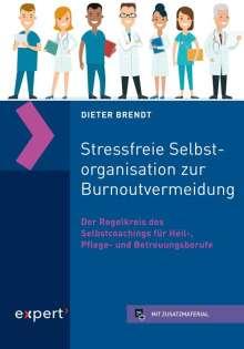 Dieter Brendt: Stressfreie Selbstorganisation zur Burnoutvermeidung, Buch