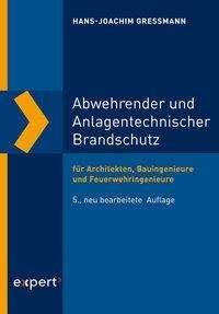 Hans-Joachim Gressmann: Abwehrender und Anlagentechnischer Brandschutz, Buch