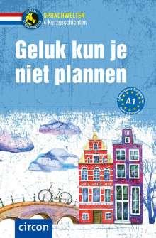 Ineke de Bakker: Geluk kun je niet plannen, Buch