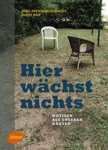 Jörg Pfenningschmidt: Hier wächst nichts, Buch