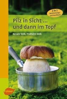 Renate Volk: Pilz in Sicht ... und dann im Topf, Buch