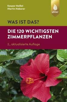Kaspar Heißel: Was ist das? Die 120 wichtigsten Zimmerpflanzen, Buch