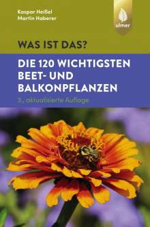 Was Ist Das Die 120 Wichtigsten Beet Und Balkonpflanzen Kaspar