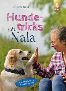Frederike Spyrka: Hundetricks mit Nala, Buch