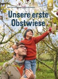 Rolf Heinzelmann: Unsere erste Obstwiese, Buch