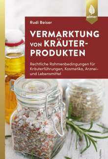 Rudi Beiser: Vermarktung von Kräuterprodukten, Buch