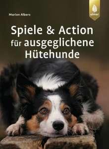 Marion Albers: Spiele und Action für ausgeglichene Hütehunde, Buch
