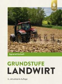 Horst Lochner: Agrarwirtschaft Grundstufe Landwirt, Buch