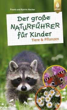 Frank Hecker: Der große Naturführer für Kinder: Tiere und Pflanzen, Buch