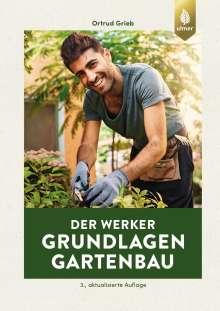 Ortrud Grieb: Der Werker. Grundlagen Gartenbau, Buch