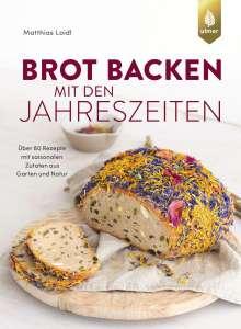 Matthias Loidl: Brot backen mit den Jahreszeiten, Buch