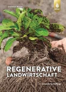 Dietmar Näser: Regenerative Landwirtschaft, Buch