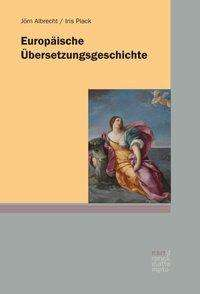 Jörn Albrecht: Europäische Übersetzungsgeschichte, Buch
