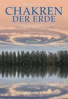 Gregor Arzt: Chakren der Erde - Spiegel der Menschheit, Buch