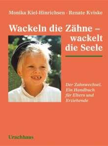 Monika Kiel-Hinrichsen: Wackeln die Zähne - wackelt die Seele, Buch