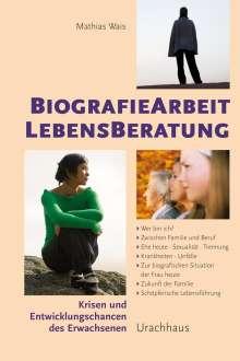 Mathias Wais: Biographiearbeit Lebensberatung, Buch