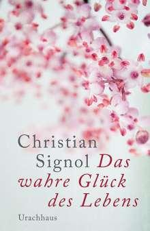 Christian Signol: Das wahre Glück des Lebens, Buch