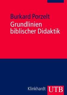 Burkard Porzelt: Grundlinien biblischer Didaktik, Buch