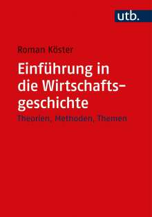 Roman Köster: Einführung in die Wirtschaftsgeschichte, Buch