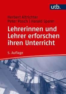 Herbert Altrichter: Lehrerinnen und Lehrer erforschen ihren Unterricht, Buch