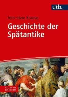 Jens-Uwe Krause: Geschichte der Spätantike, Buch