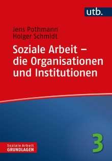 Jens Pothmann: Soziale Arbeit - die Organisationen und Institutionen, Buch